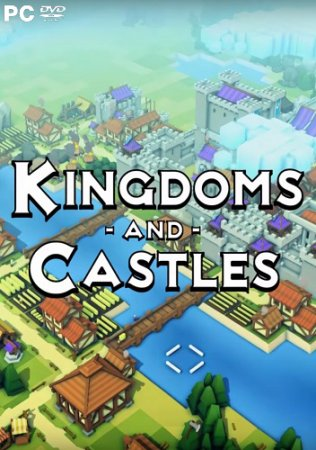 Kingdoms and Castles [v 117r7] (2017) PC | Лицензия