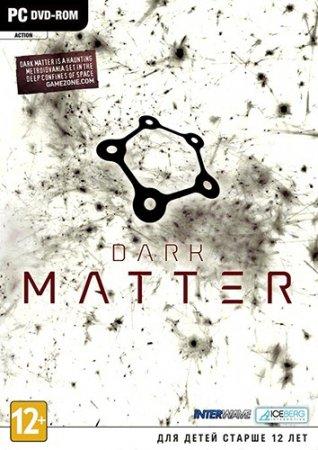 Dark Matter (2013) PC   Лицензия