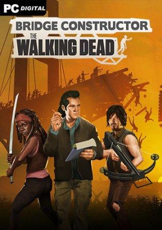 Bridge Constructor: The Walking Dead (2020) PC   Лицензия