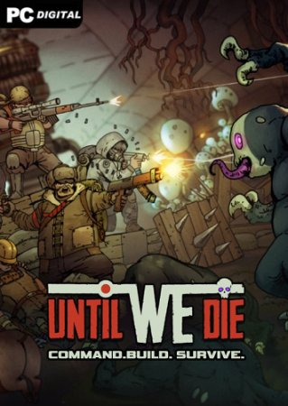 Until We Die (2021) PC | Лицензия